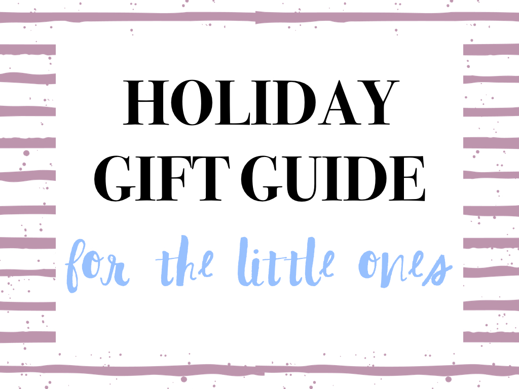holiday-gift-guide-for-the-little-ones-001
