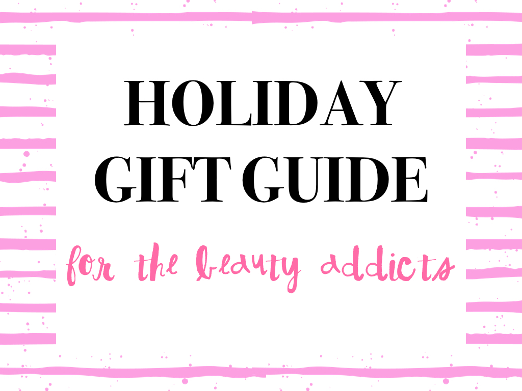 holiday-guift-guide-for-the-beauty-addicts-001